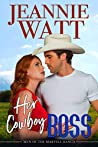 Her Cowboy Boss (Men of the Marvell Ranch Book 4)