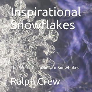 Inspirational Snowflakes: The World According to Snowflakes