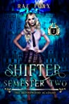 The Bloodwood Academy Shifter: Semester Two (The Bloodwood Academy, #2)
