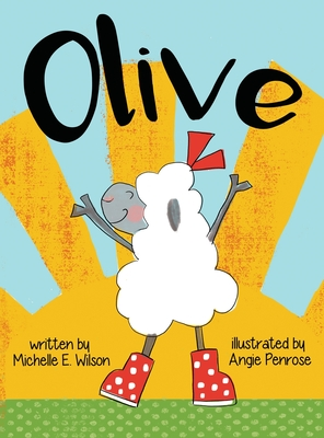 Olive by Michelle E Wilson