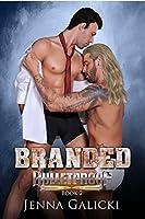 Branded (Bulletproof Book 2)