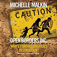 Open Borders, Inc.: Who's Funding the Plot to Unmake America