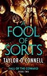 A Fool Of Sorts: Fall of the Coward, Book Two