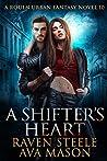 A Shifter's Heart (Rouen Chronicles, #10)