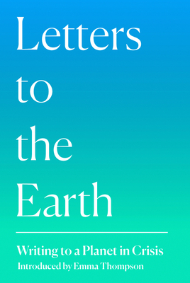 Letters to the Earth: Writing Inspired by Climate Emergency
