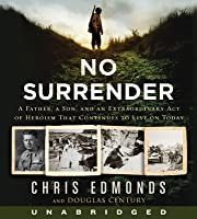 No Surrender CD: The Story of an Ordinary Soldier's Extraordinary Courage in the Face of Evil