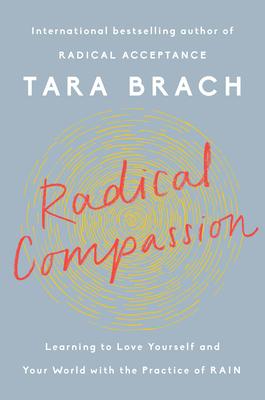 Radical Compassion by Tara Brach