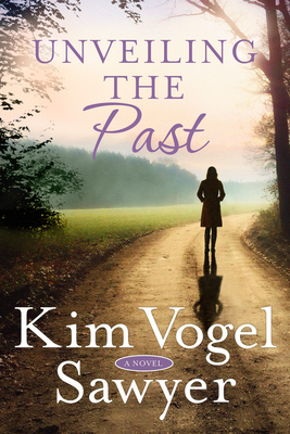 Unveiling the Past - Kim Vogel Sawyer