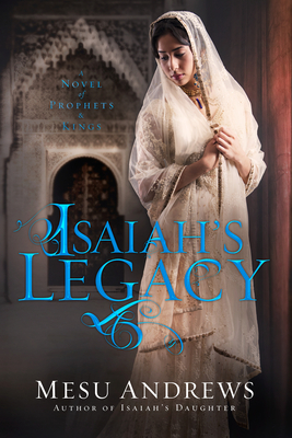 Isaiah's Legacy (Prophets and Kings #3)