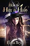 How to Hex a Halo (The Magical Misadventures of Emily Rand, #4)