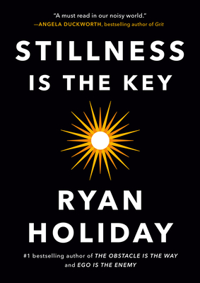 Stillness Is the Key