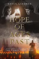 Hope of Ages Past: An Epic Novel of Faith, Love, and the Thirty Years War