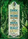 Dark Hedges, Wizard Island, and Other Magical Places That Really Exist - L Rader Crandall