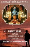 Bhakti Yoga , Cleanses the Pollutant of Kali & Sorrow