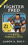 Fighter Fred and the Evil Temple of Evil