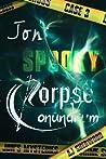 Jon's Spooky Corpse Conundrum