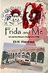 Frida and Me by Eli N. Weintraub