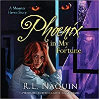 Phoenix in My Fortune (Monster Haven, #6)