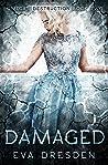 Damaged (Omega's Destruction, #2)