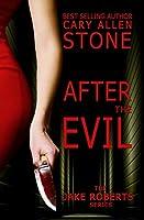 After the Evil (Jake Roberts Novel, #1)