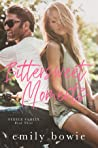 Bittersweet Moments by Emily Bowie