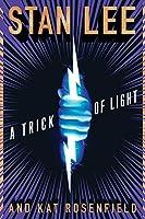 A Trick of Light (Stan Lee's Alliances, #1)