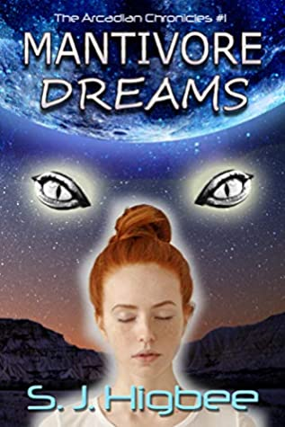 Mantivore Dreams (Arcadian Chronicles, #1)