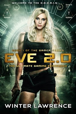 Eve 2.0: The Ultimate Gaming Experience (The Gamer Series, Book 1)