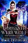 Thirteenth Werewolf and Other Stories