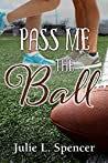 Pass Me the Ball (All's Fair in Love and Sports)