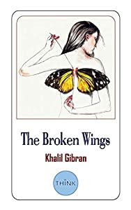 The Broken Wings (English and Arabic Edition): A Poetic Novel in Bilingual Edition