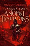 Dungeon Lord: Ancient Traditions (The Wraith's Haunt, #4)