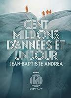 Cent millions d'années et un jour (IC.VERGE)