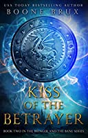 Kiss of the Betrayer (Bringer and the Bane #2)