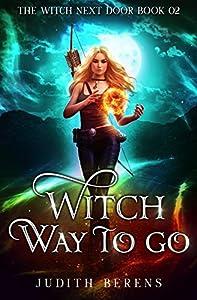 Witch Way to Go (The Witch Next Door, #2)