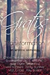 Gratis: Transformation (Gratis Anthologies #3)