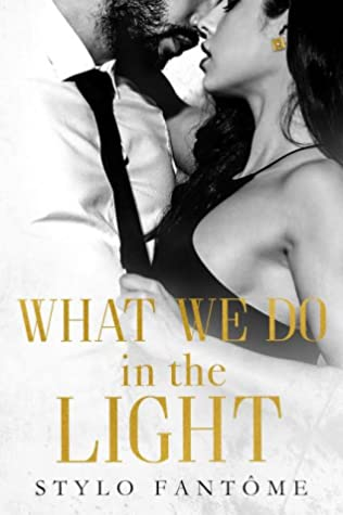 What We Do in the Light (Day to Night, #2)
