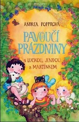 Pavoučí prázdniny s Luckou, Jendou a Martínkem by Andrea Popprová