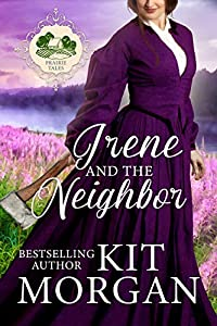 Irene and the Neighbor (Prairie Tales Book 5)