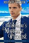The Billionaire's Marriage Promise (Clean Billionaire Fake Marriage Romance Series Book 3)