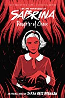 Daughter of Chaos (The Chilling Adventures of Sabrina, #2)