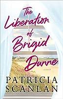 The Liberation of Brigid Dunne: A Novel