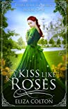 A Kiss like Roses: Beauty and the Beast (Fairy Tale Synergy, #1)
