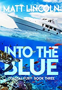 Into the Blue (Coastal Fury #3)