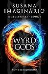 Wyrd Gods by Susana Imaginário