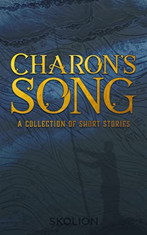 Charon's Song: A Collection of Short Stories