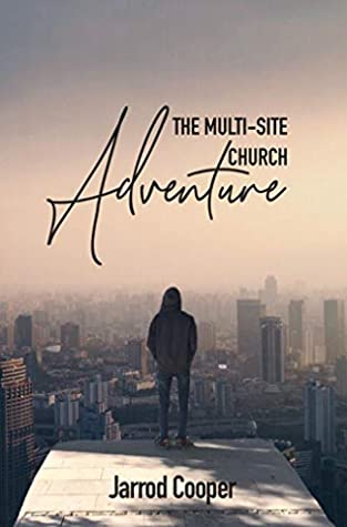 The Multi-Site Church Adventure