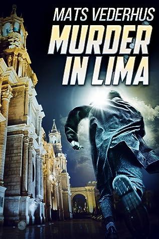 Murder In Lima by Mats Vederhus