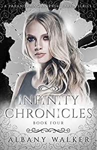 Infinity Chronicles: Book Four (Infinity Chronicles #4)