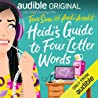 Heidi's Guide to Four Letter Words by Tara Sivec